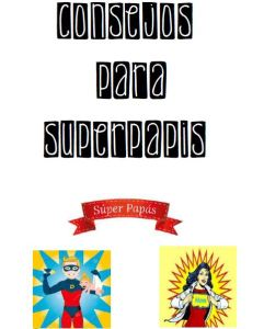 Consejos para superpapis